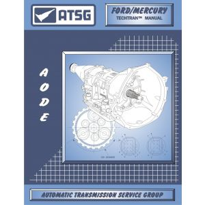 76400E - ATSG Ford AODE 4R70W Transmission Rebuild Instruction Service Tech Manual 76400E