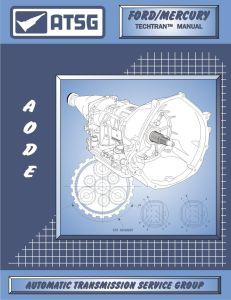 76400E - ATSG Ford AODE 4R70W Transmission Rebuild Instruction Service Tech Manual 76400E